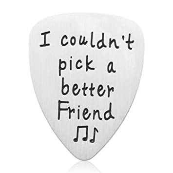 Amazon Com Best Friend Gifts Guitar Pick I Couldn T Pick A Better
