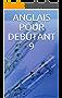 ANGLAIS POUR DEBUTANT 9 (French Edition)