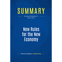 Summary: New Rules for the New Economy: Review and Analysis of Kelly's Book