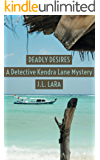 DEADLY DESIRES: A Detective Kendra Lane Mystery