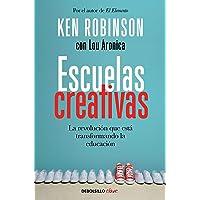 Escuelas Creativas / Creative Schools: The Grassroots Revolution That's Transforming Education: La Revolución Que Está Transformando La Educación