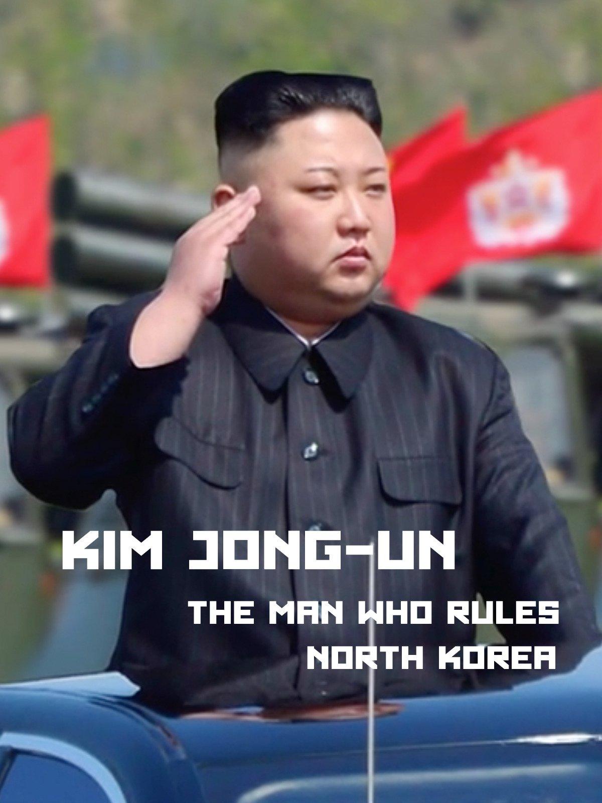 Kim Jong-Un: The Man who rules North Korea on Amazon Prime Video UK