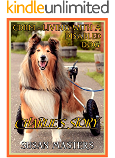 My Dog Has DM: A Personal Journey Caring for a Dog with Degenerative Myelopathy