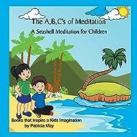 The A,B,C's of Meditation: A Seashell Meditation for Children (The Meditation Series)
