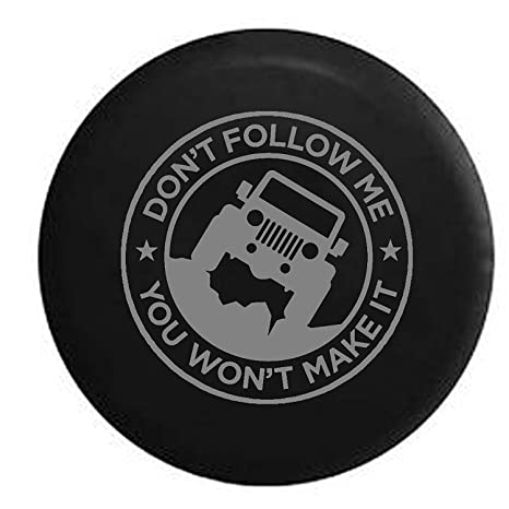 Don/'t Follow Me Jeep Wrangler Offroad Jeep Spare Tire Cover OEM Vinyl