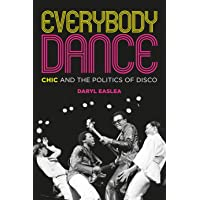 Everybody Dance: Chic and the Politics of Disco