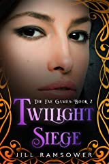 Twilight Siege (The Fae Games Book 2) Kindle Edition