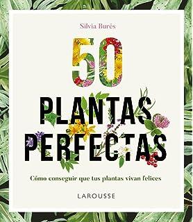 50 Plantas perfectas (Larousse - Libros Ilustrados/ Prácticos - Ocio Y Naturaleza - Jardinería