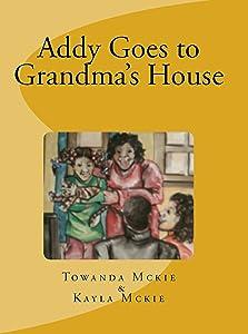 Addy Goes To Grandma's House