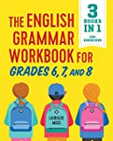 The English Grammar Workbook for Grades 6, 7, and 8: 125+ Simple Exercises to Improve Grammar, Punctuation, and Word…