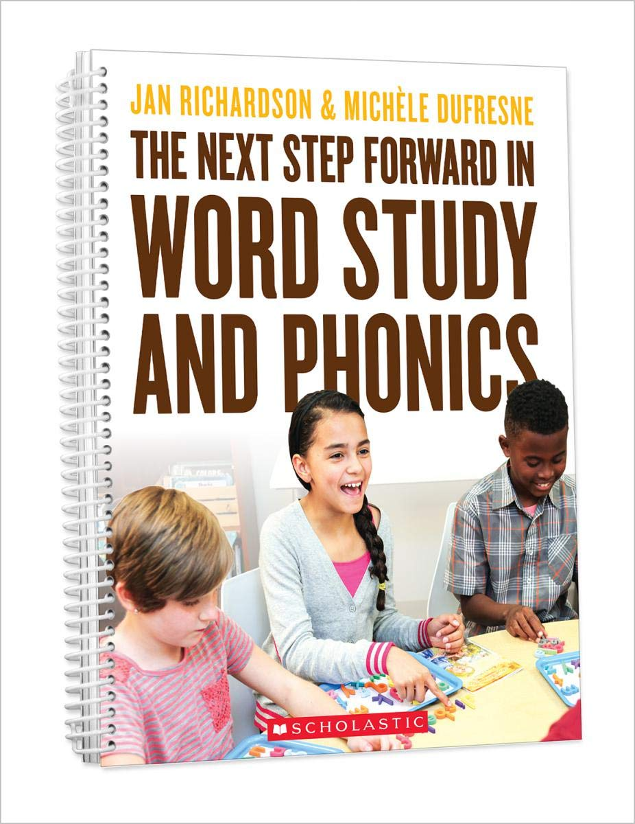 The Next Step Forward in Word Study and Phonics by Scholastic Professional