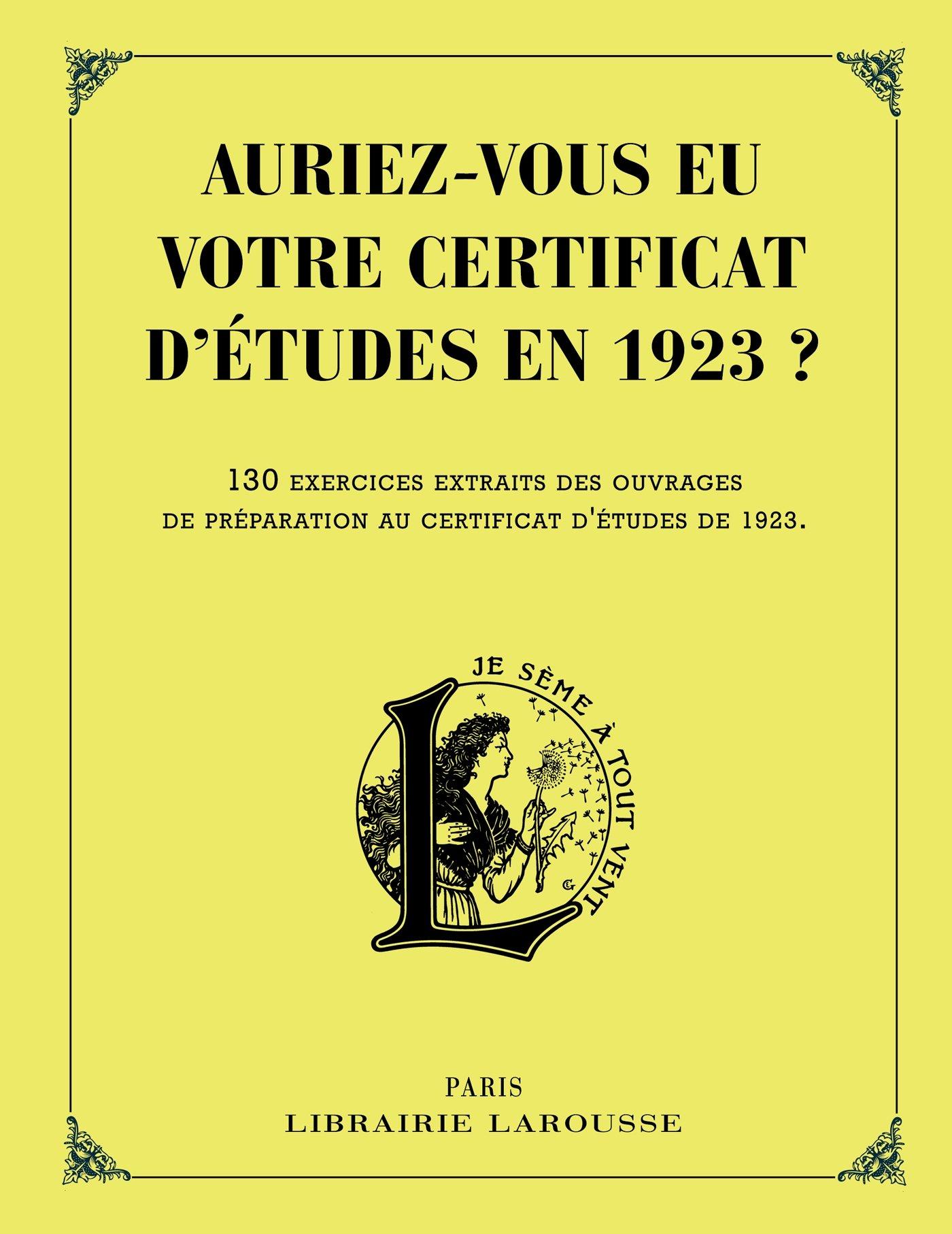 Salle De Bain Larousse Pluriel ~ Amazon Fr Auriez Vous Eu Votre Certificat D Tudes En 1923