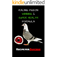 Racing Pigeon Winning and Super Health Formula