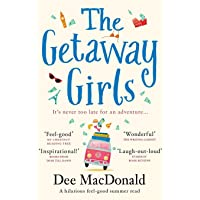 The Getaway Girls: A hilarious feel good summer read about second chances