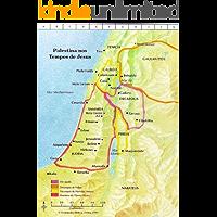 A História dos Evangelhos: A Palestina nos Tempos de Jesus
