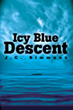 Icy Blue Descent (Book 4 of the Jay Leicester Mysteries Series)