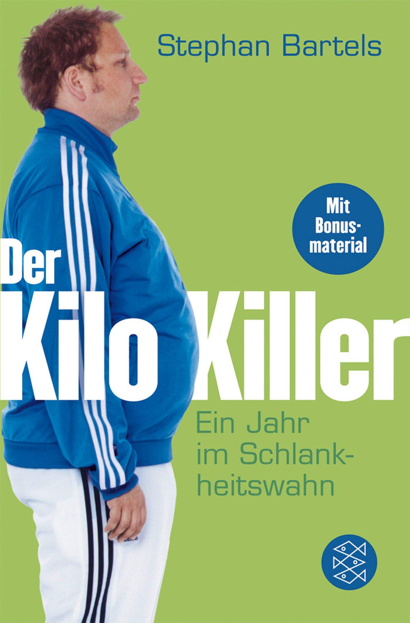 Der Kilo-Killer: Ein Jahr im Schlankheitswahn