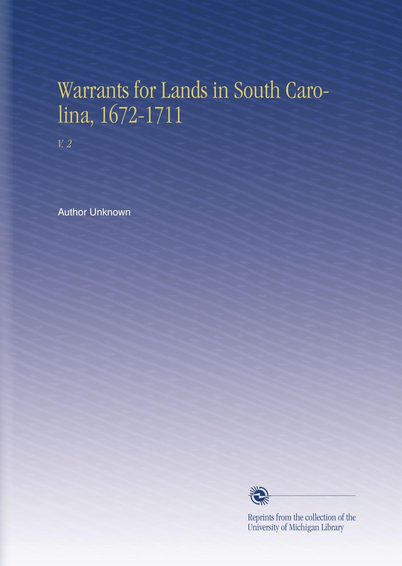 Read Online Warrants for Lands in South Carolina, 1672-1711: V. 2 ebook