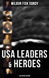 USA Leaders & Heroes (Illustrated Edition)