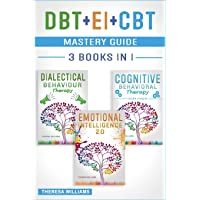 DBT + EI + CBT Mastery Guide: 3 BOOKS IN 1 – Master your Emotions and Manage Anxiety with Cognitive Behavioral Therapy…