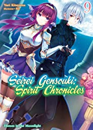 Seirei Gensouki: Spirit Chronicles Volume 9 (English Edition)