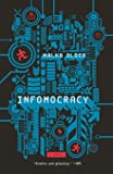 Infomocracy: Book One of the Centenal Cycle (The Centenal Cycle (1))