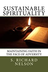 Sustainable Spirituality: Maintaining Faith in the Face of Adversity Kindle Edition