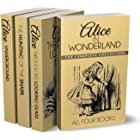 Alice in Wonderland Collection – All Four Books: Alice in Wonderland, Alice Through the Looking Glass, Hunting of the Snark a