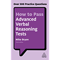 How to Pass Advanced Verbal Reasoning Tests: Over 500 Practice Questions (Kogan Page Testing)