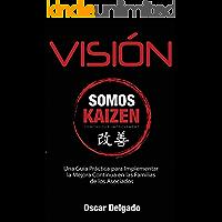 """VISIÓN: """"Una Guía Práctica para Implementar la Mejora Continua en las Familias de los Asociados"""""""