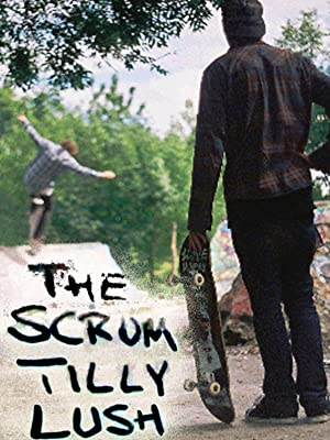Skate Film The Scrum Tilly Lush