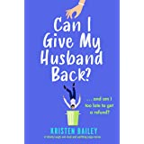 Can I Give My Husband Back?: A totally laugh out loud and uplifting page turner