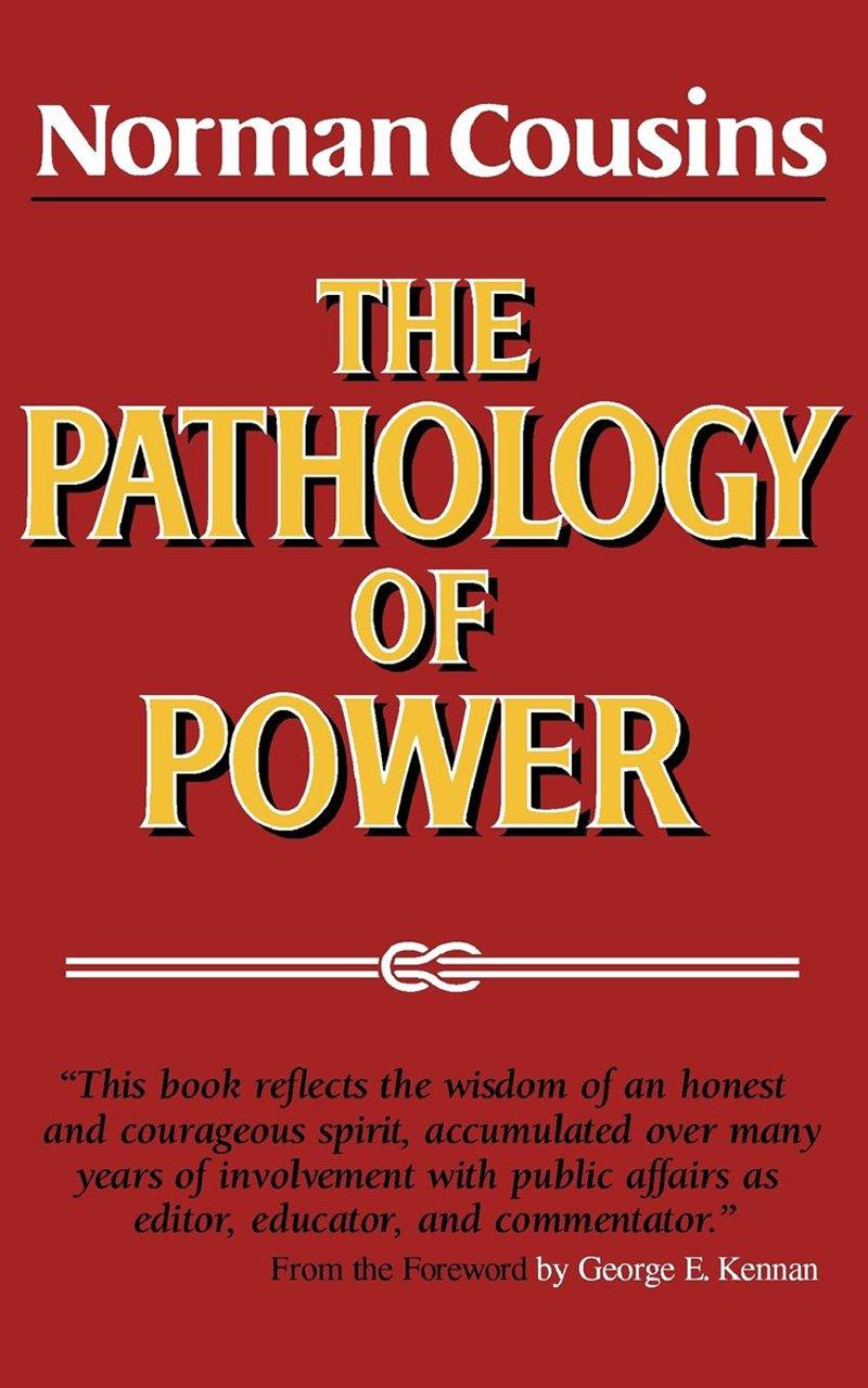 The Pathology of Power: Norman Cousins: 9780393305418: Amazon.com: Books