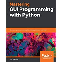 Mastering GUI Programming with Python: Develop impressive cross-platform GUI applications with PyQt