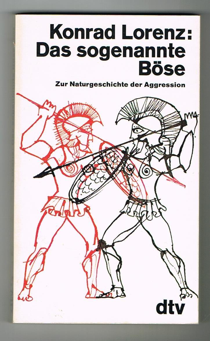 Das sogenannte Böse. Zur Naturgeschichte der Aggression.: Amazon.co ...