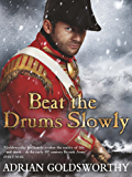 Beat the Drums Slowly (Napoleonic Wars Book 2)