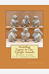 Modelling Figures in Clay. Upright Animals. Paperback