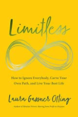 Limitless: How to Ignore Everybody, Carve your Own Path, and Live Your Best Life Hardcover