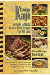 Cooking with Kaye Methods to Meals: Protein First Recipes You Will Love Kindle Edition