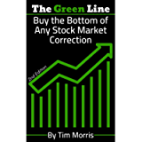 The Green Line: Buy the Bottom of Any Stock Market Correction (2nd Edition Book)