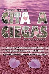 Cita a Ciegas: Antología Multiautor (Spanish Edition) Kindle Edition
