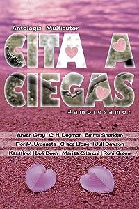 Cita a Ciegas: Antología Multiautor (Spanish Edition)