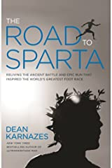 The Road to Sparta: Reliving the Ancient Battle and Epic Run That Inspired the World's Greatest Footrace Hardcover