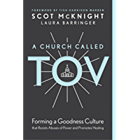 A Church Called Tov: Forming a Goodness Culture That Resists Abuses of Power and Promotes Healing