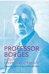 Professor Borges: A Course on English Literature Kindle Edition