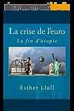 La crise de l'euro: La fin d'utopie