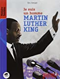 Je suis un homme - Martin Luther King