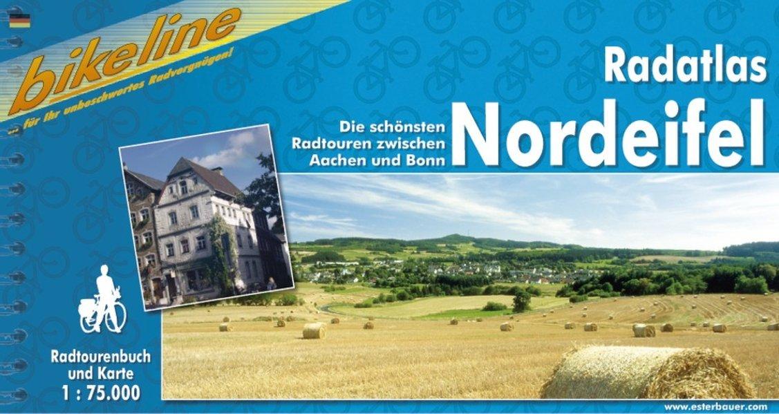 Radatlas Nordeifel Die schönsten Radtouren zwischen Aachen und Bonn