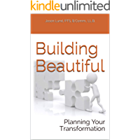 Building Beautiful: Planning Your Transformation