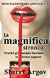 La Magnifica Stronza: Perché Gli Uomini Lasciano Le Brave Ragazze / Why Men Love Bitches - Italian Edition